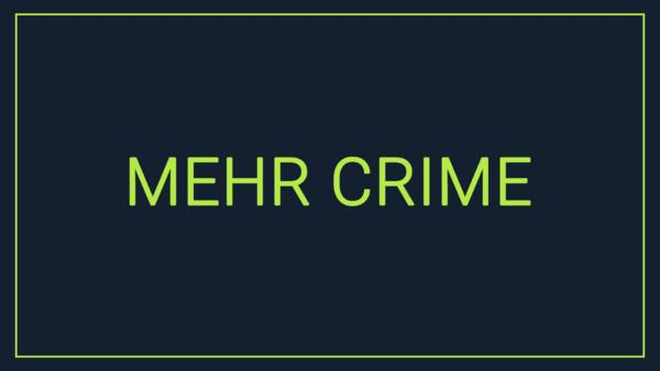 Mehr Crime