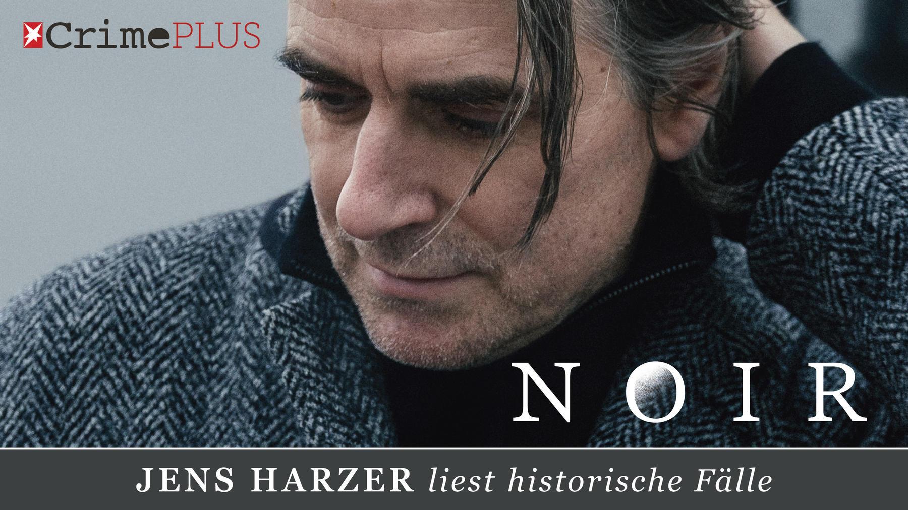 stern CRIME PLUS:  NOIR - historische Kriminalfälle, gelesen von Jens Harzer