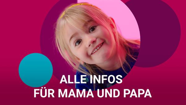 Alle Infos für Mama und Papa