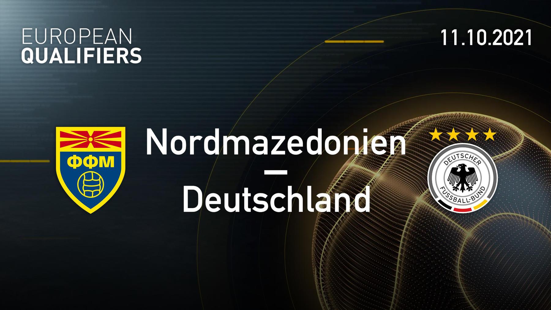 11.10.2021 - Nordmazedonien vs. Deutschland