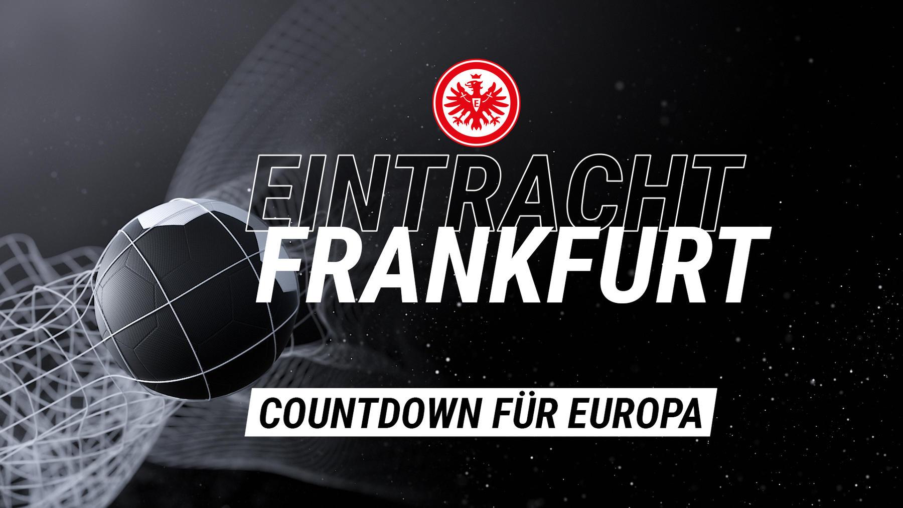 Countdown für Europa - Eintracht Frankfurt
