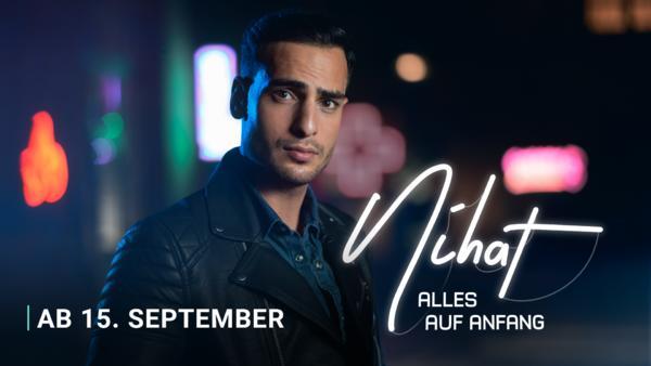 Nihat - Alles auf Anfang - ab dem 15. September