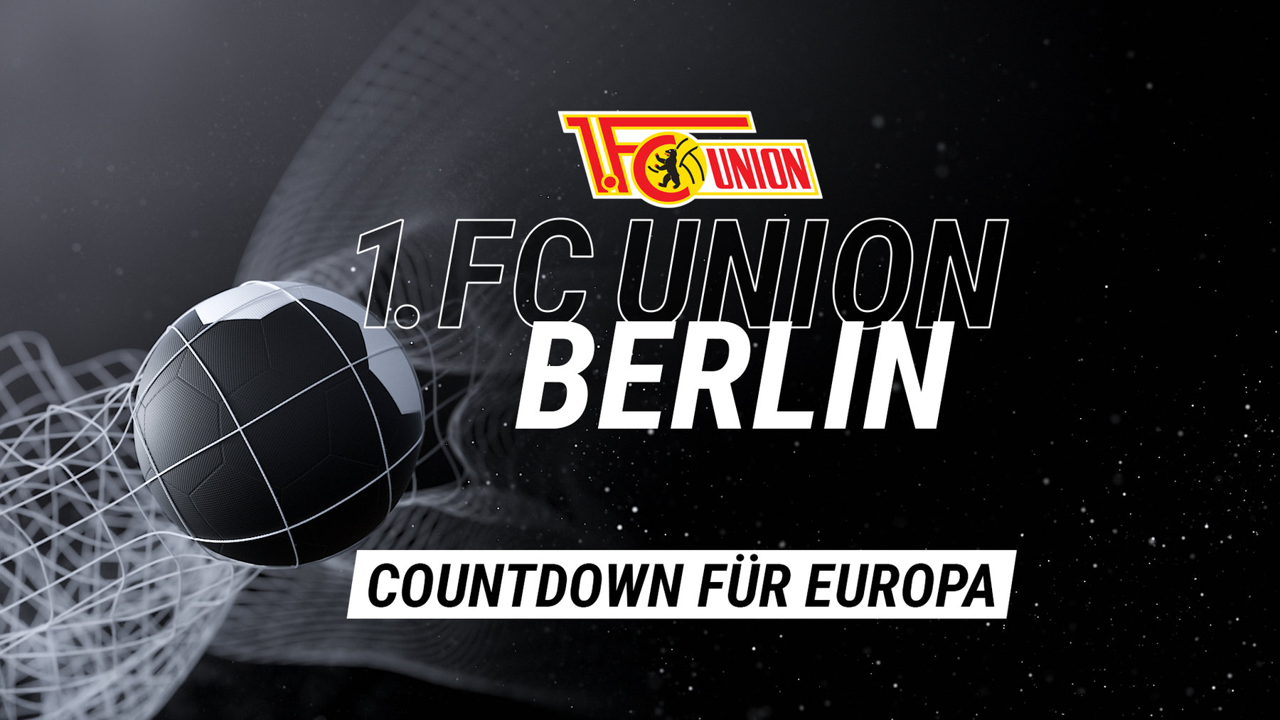 Countdown für Europa - 1. FC Union Berlin
