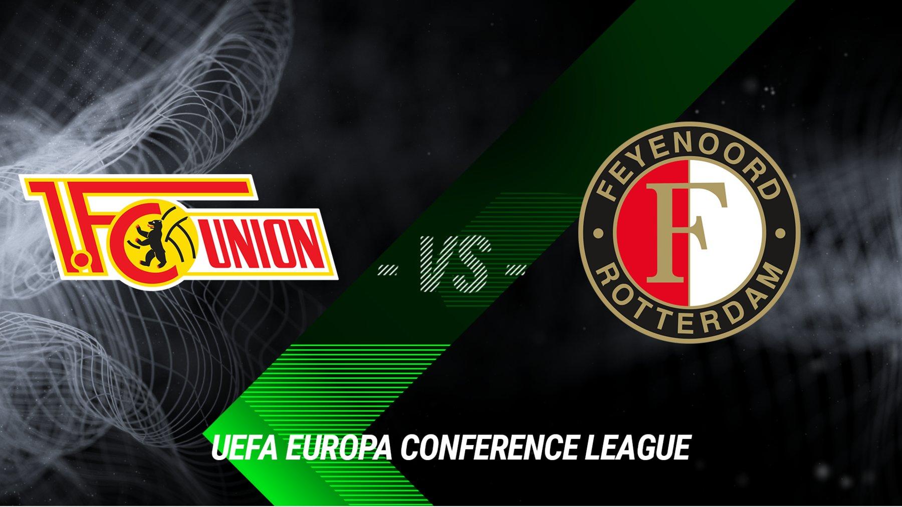 1. FC Union Berlin vs. Feyenoord Rotterdam