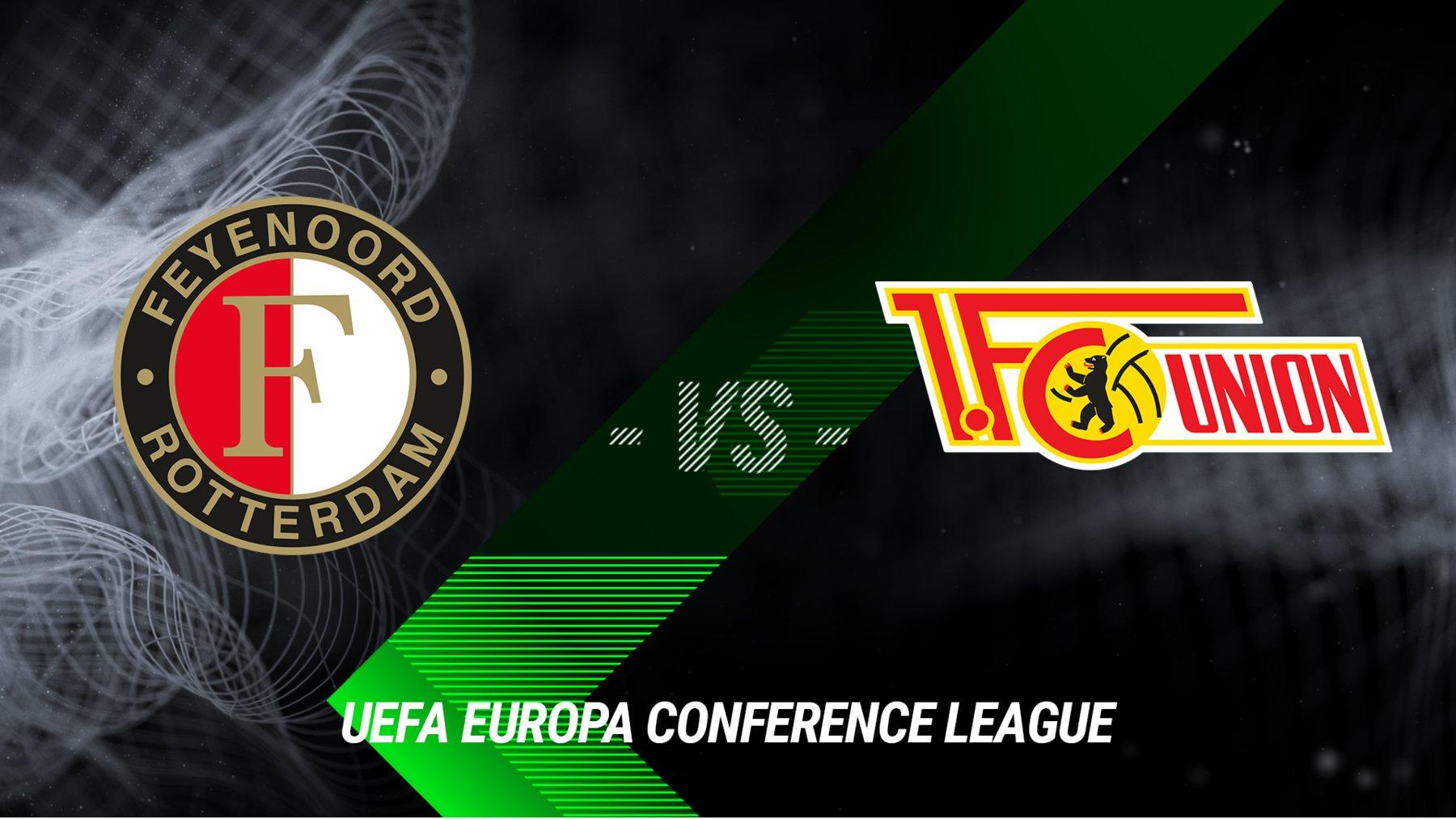 Feyenoord Rotterdam vs. 1. FC Union Berlin (Anstoß 18:45 Uhr)
