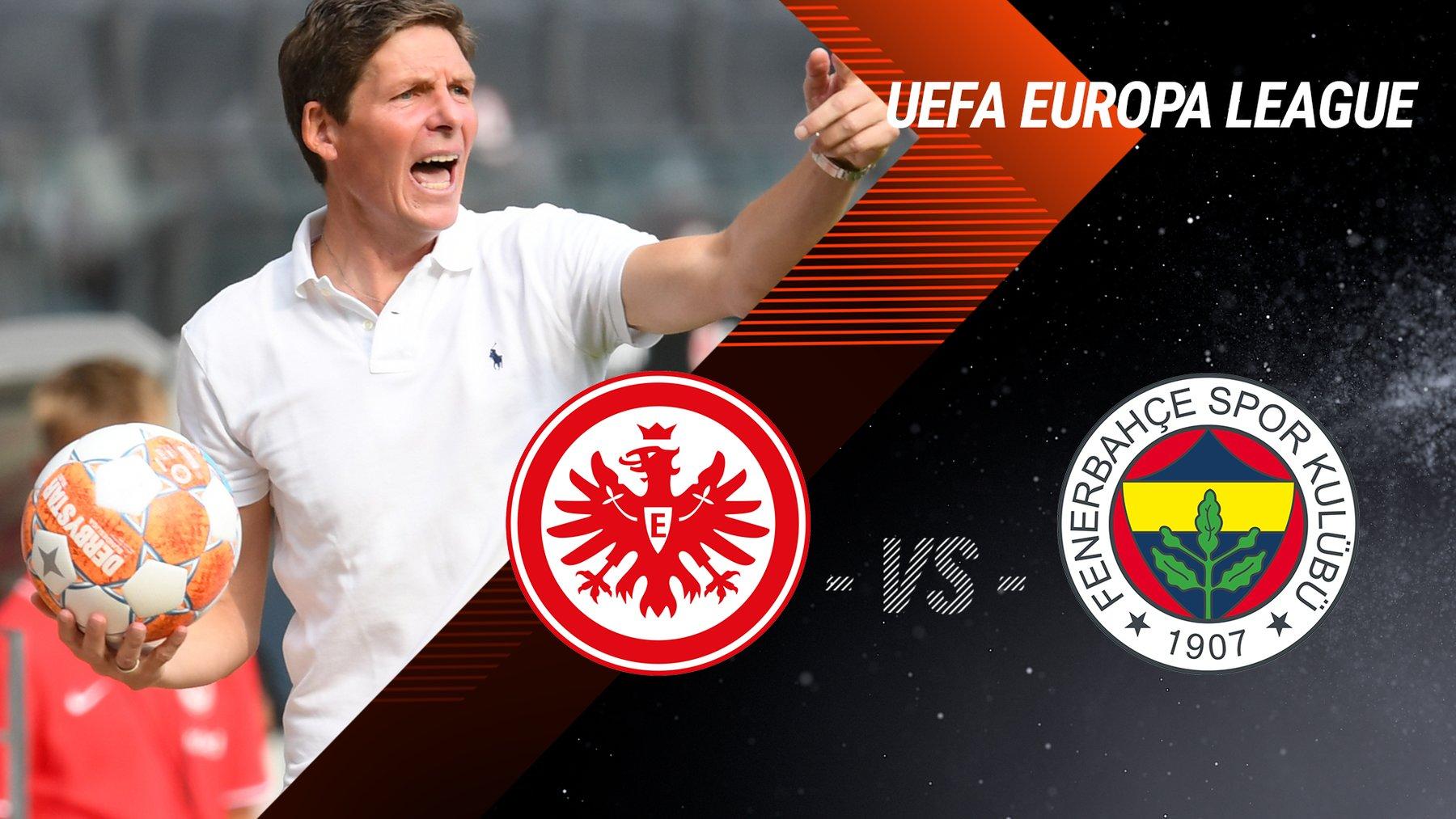 Eintracht Frankfurt vs. Fenerbahce Istanbul