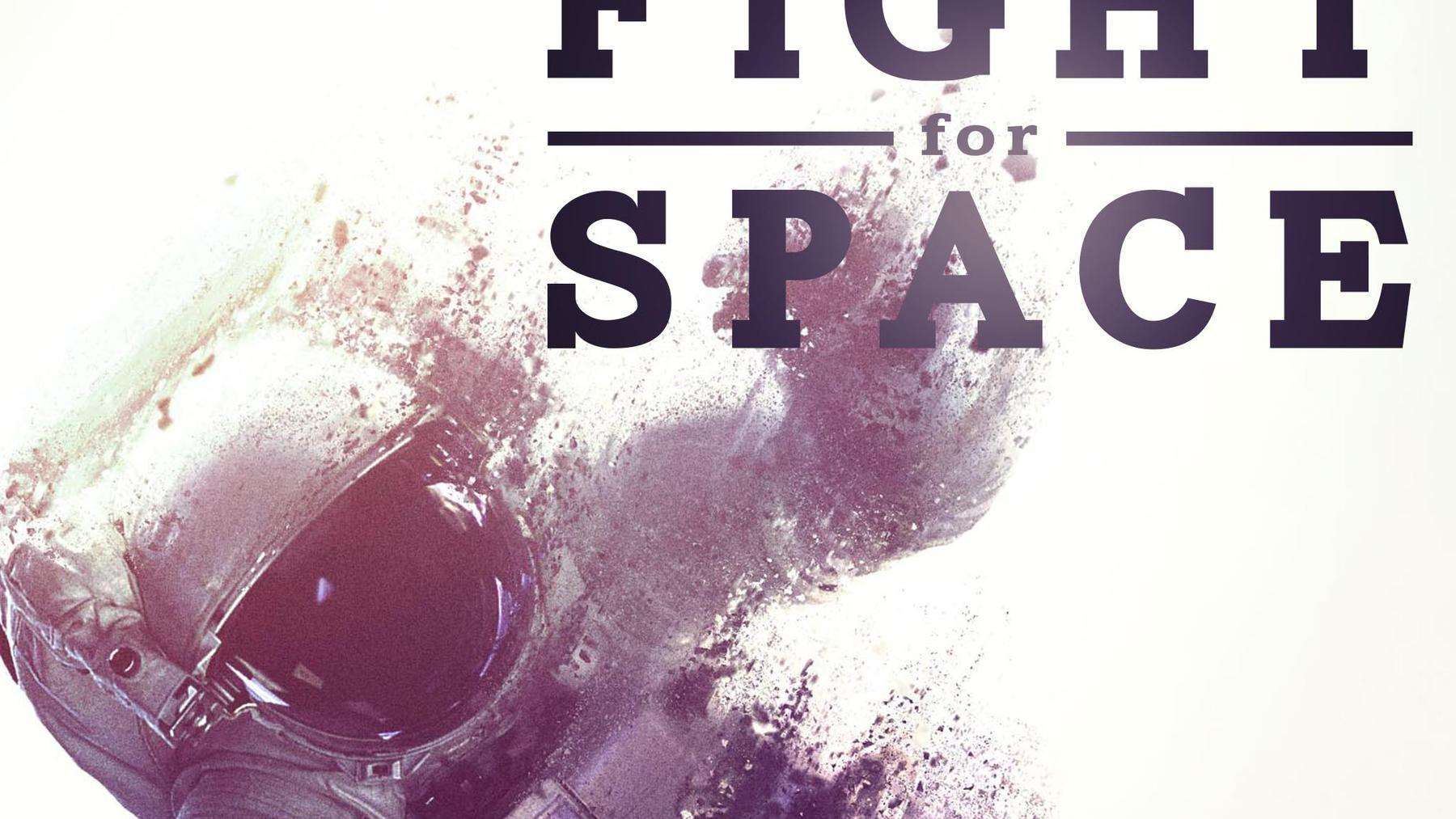 Fight For Space - Nie wieder Weltraum