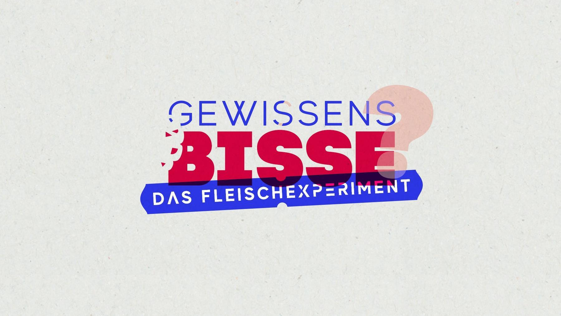 GewissensBISSE - Das Fleischexperiment