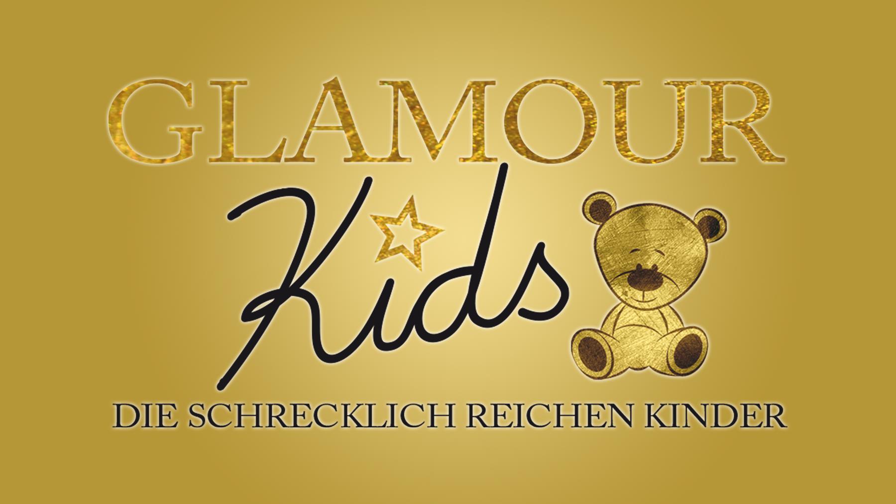 Glamourkids - Die schrecklich reichen Kinder