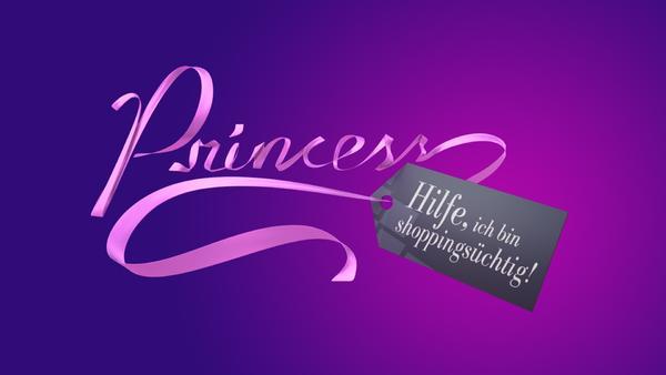 Princess - Hilfe, ich bin shoppingsüchtig!
