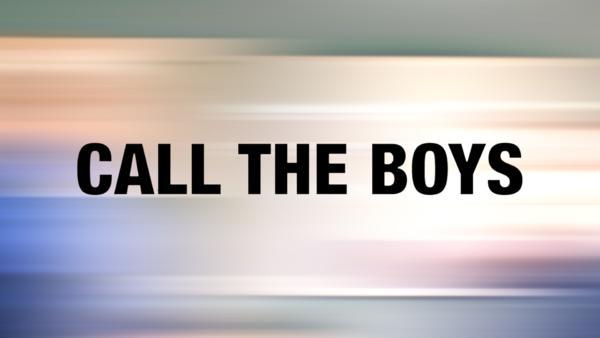 Call The Boys