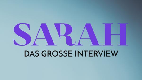 Sarah - Das große Interview