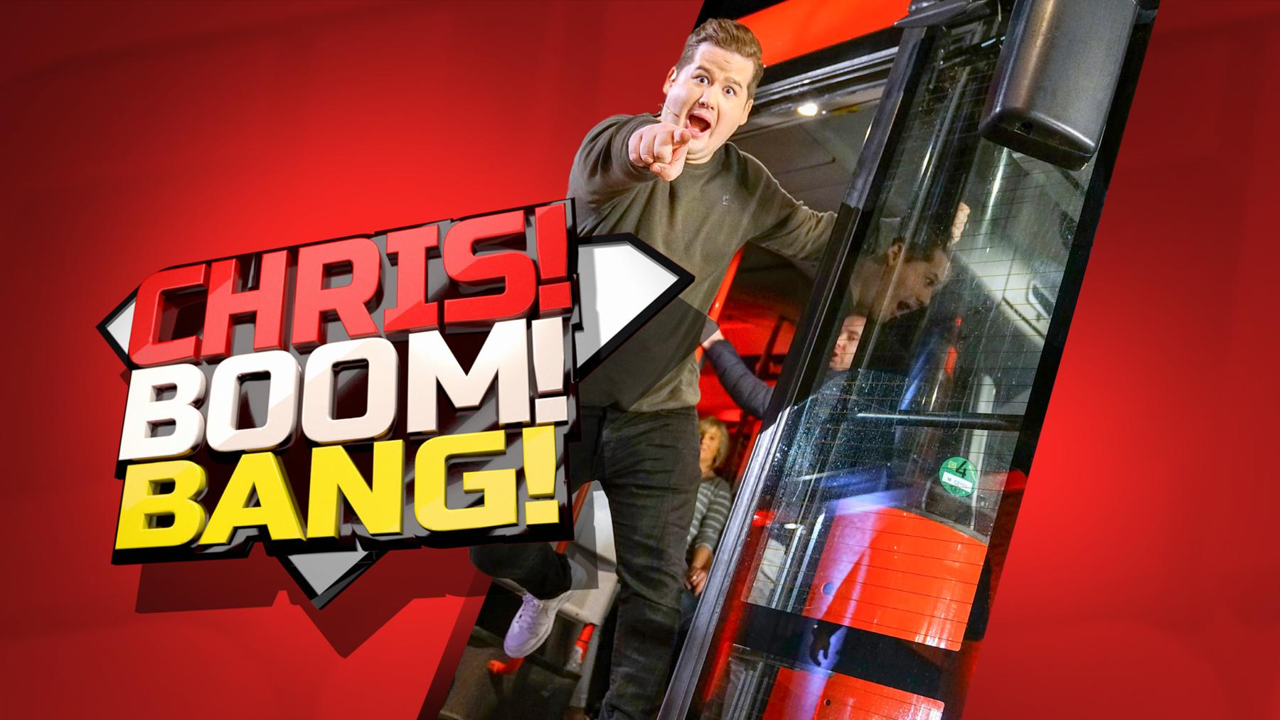 Chris! Boom! Bang!