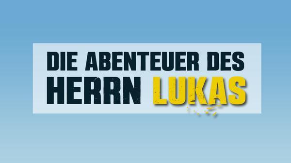 Die Abenteuer des Herrn Lukas