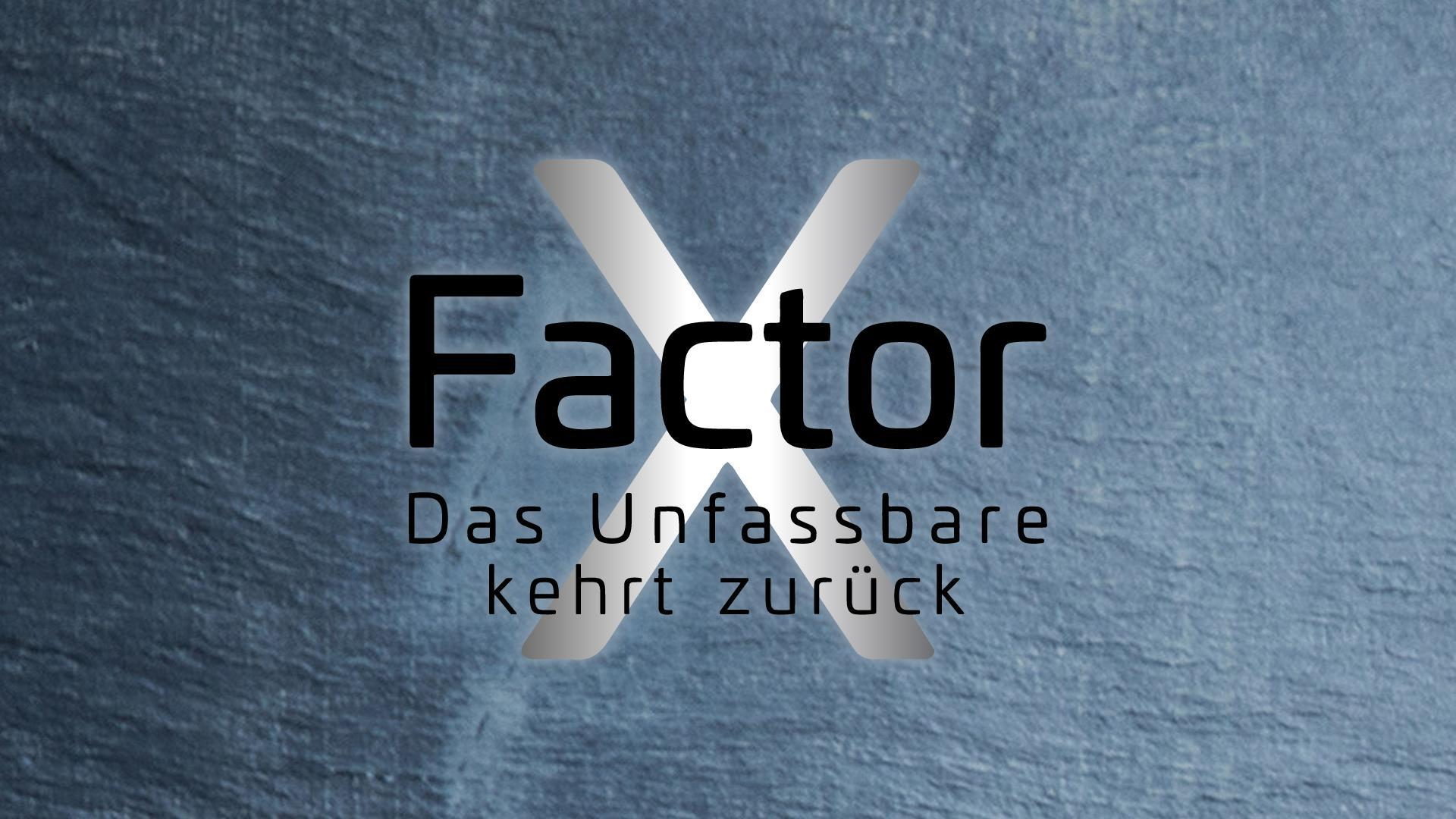 X-Factor - Das Unfassbare kehrt zurück