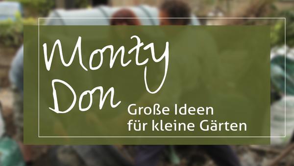 Monty Don: Große Ideen für kleine Gärten