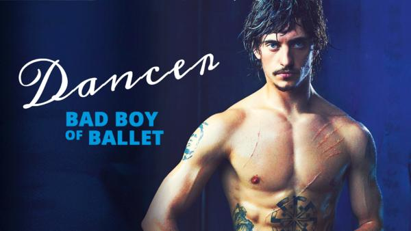 Dancer - Bad Boy of Ballet