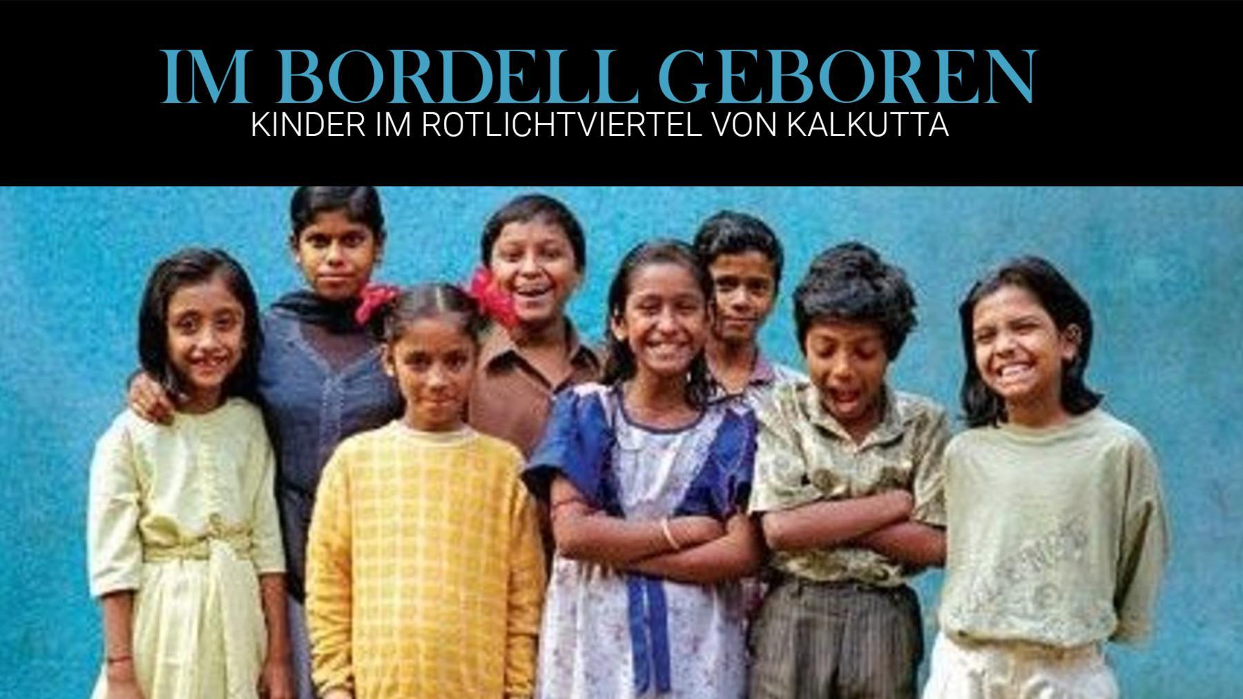 Im Bordell geboren - Kinder im Rotlichtviertel von
