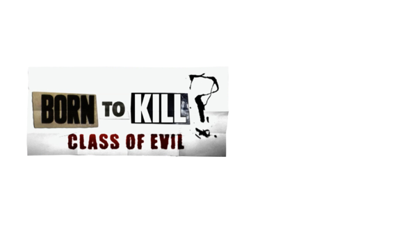 born-to-kill-a-class-of-evil-tvnow