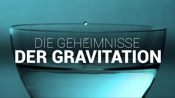 Die Geheimnisse der Gravitation