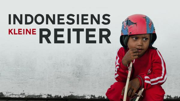 Riders Of Destiny - Indonesiens kleine Reiter
