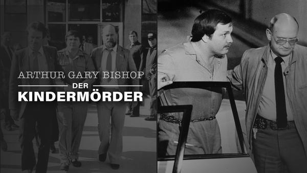Arthur Gary Bishop: Der Kindermörder