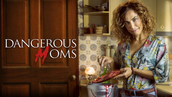 Dangerous Moms - Töten, kochen, putzen