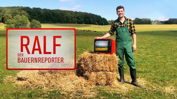 Ralf, der Bauernreporter