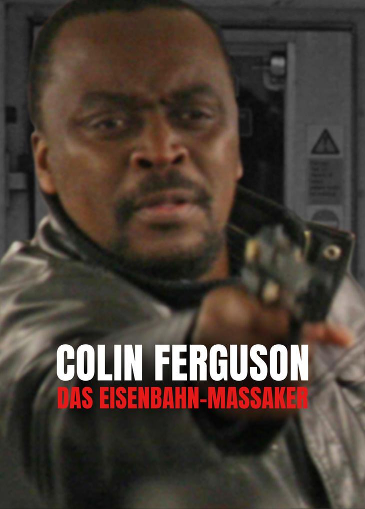 Colin Ferguson: Das Eisenbahn-Massaker