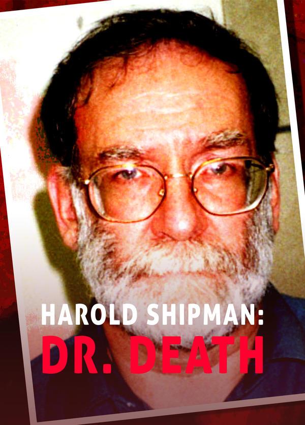 Harold Shipman: Dr. Death