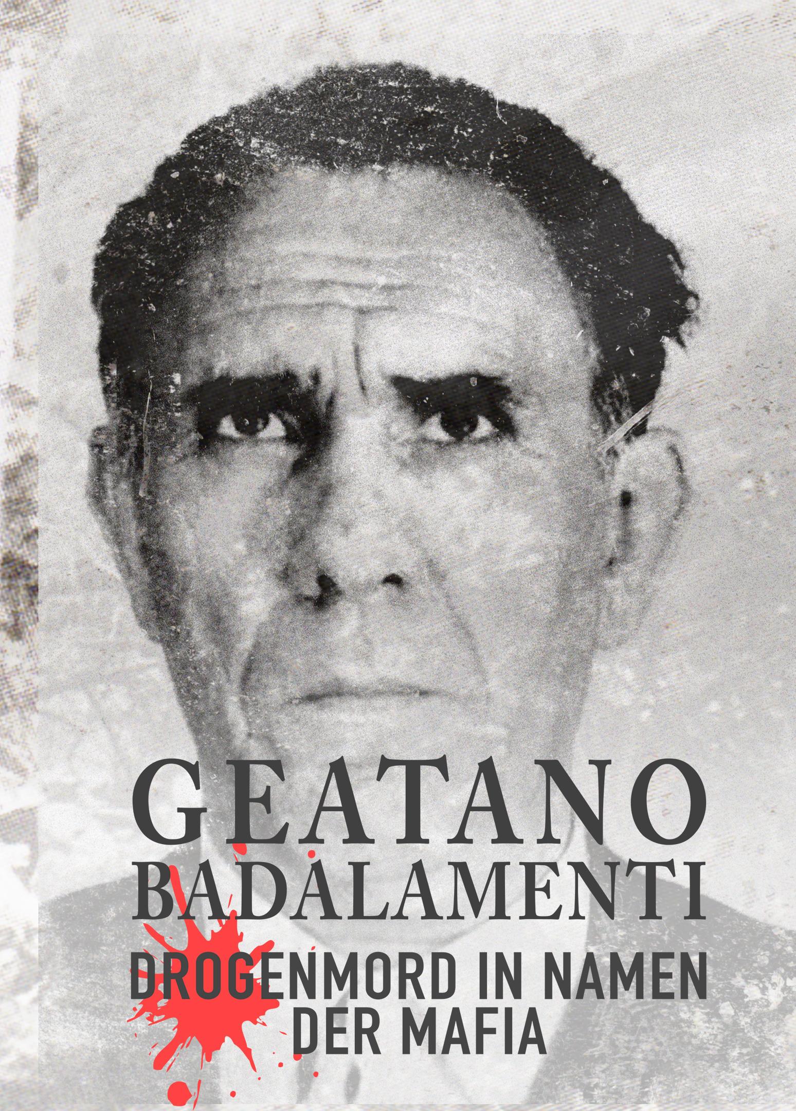 Gaetano Badalamenti: Drogenmord im Namen der Mafia