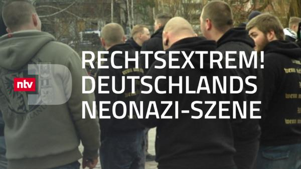 Rechtsextrem! Deutschlands Neonazi-Szene
