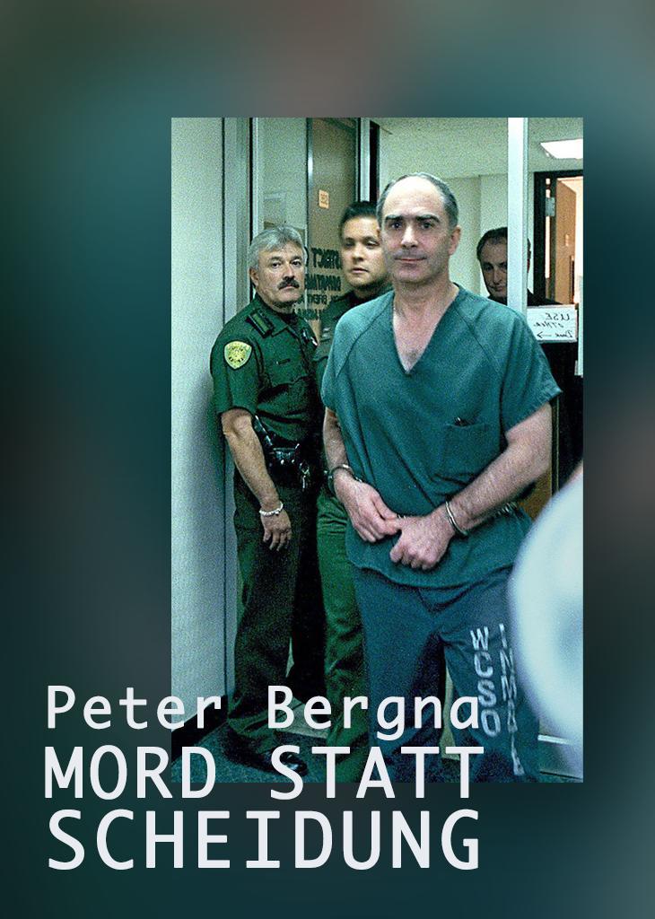 Peter Bergna: Mord statt Scheidung