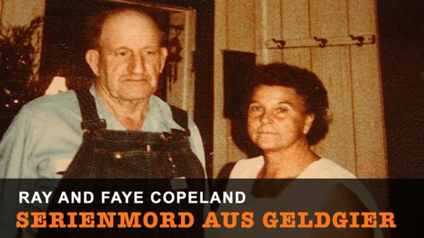 Ray and Faye Copeland: Serienmord aus Geldgier