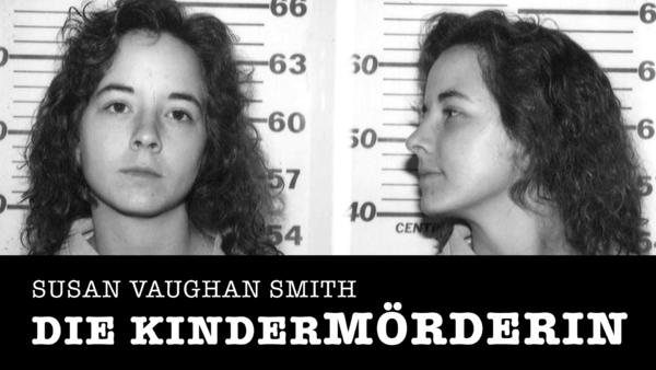 Susan Vaughan Smith: Die Kindermörderin