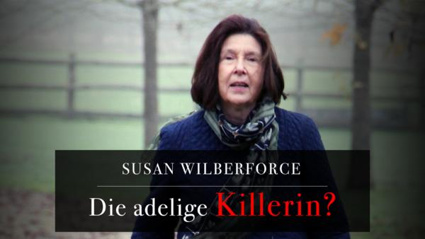 Susan Wilberforce: Die adelige Killerin?
