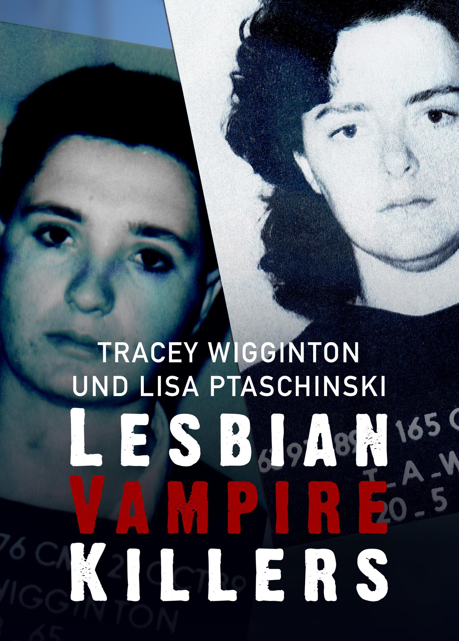 Tracey Wigginton und Lisa Ptaschinski: Lesbian Vampire Killers