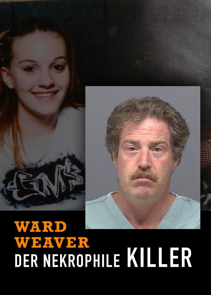 Ward Weaver: Der nekrophile Killer
