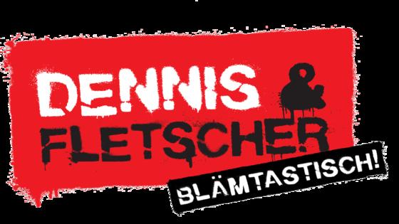 Dennis & Fletscher - Blämtastisch!