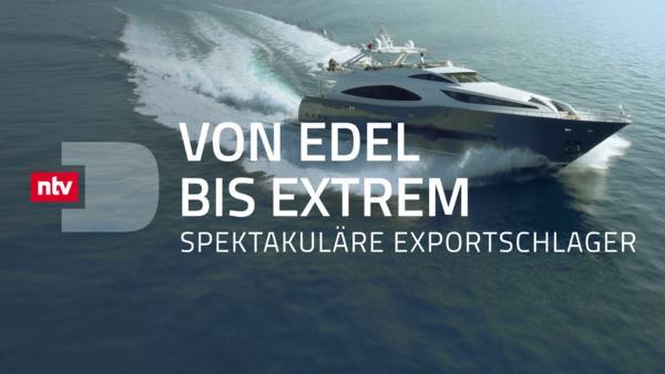 Von edel bis extrem - Spektakuläre Exportschlager