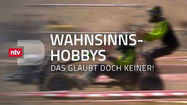 Wahnsinns-Hobbys - Das glaubt doch keiner!