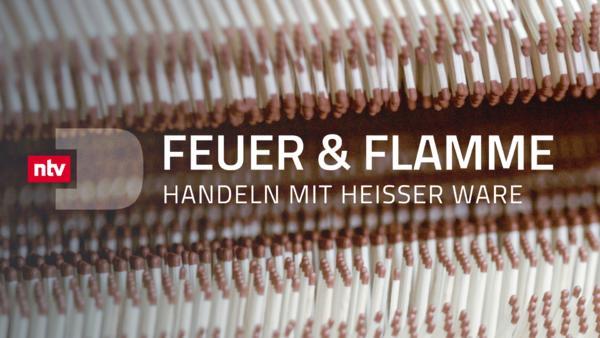 Feuer & Flamme - Handeln mit heißer Ware