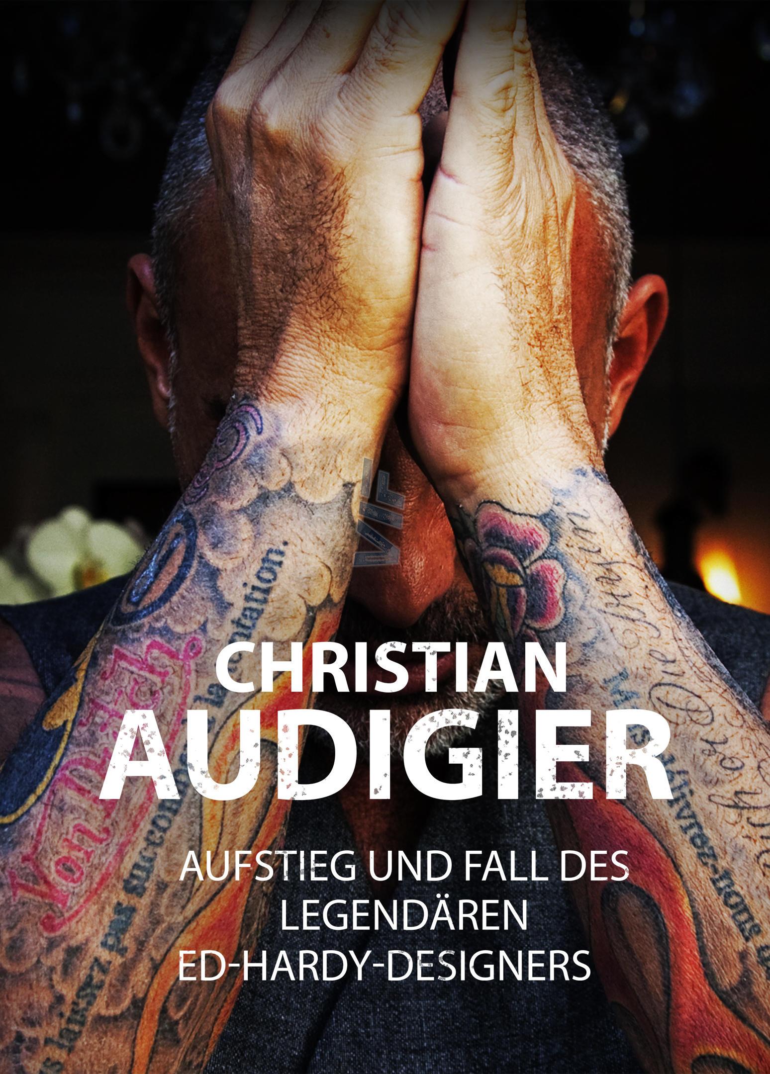 "Christian Audigier - Das Leben des legendären ""Ed Hardy""-Designers"