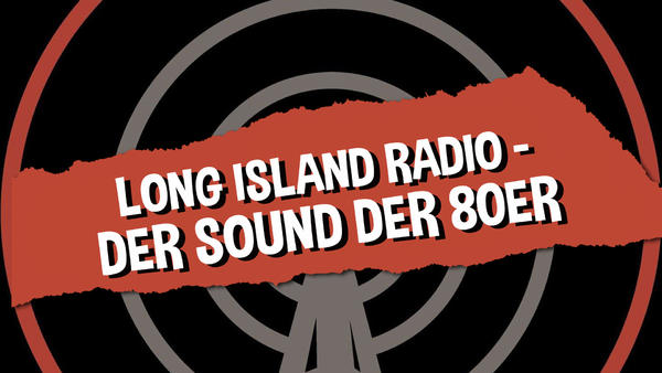 Long Island Radio - Der Sound der 80er