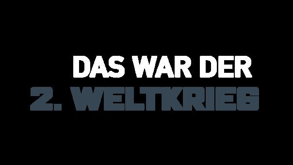 das-war-der-2-weltkrieg