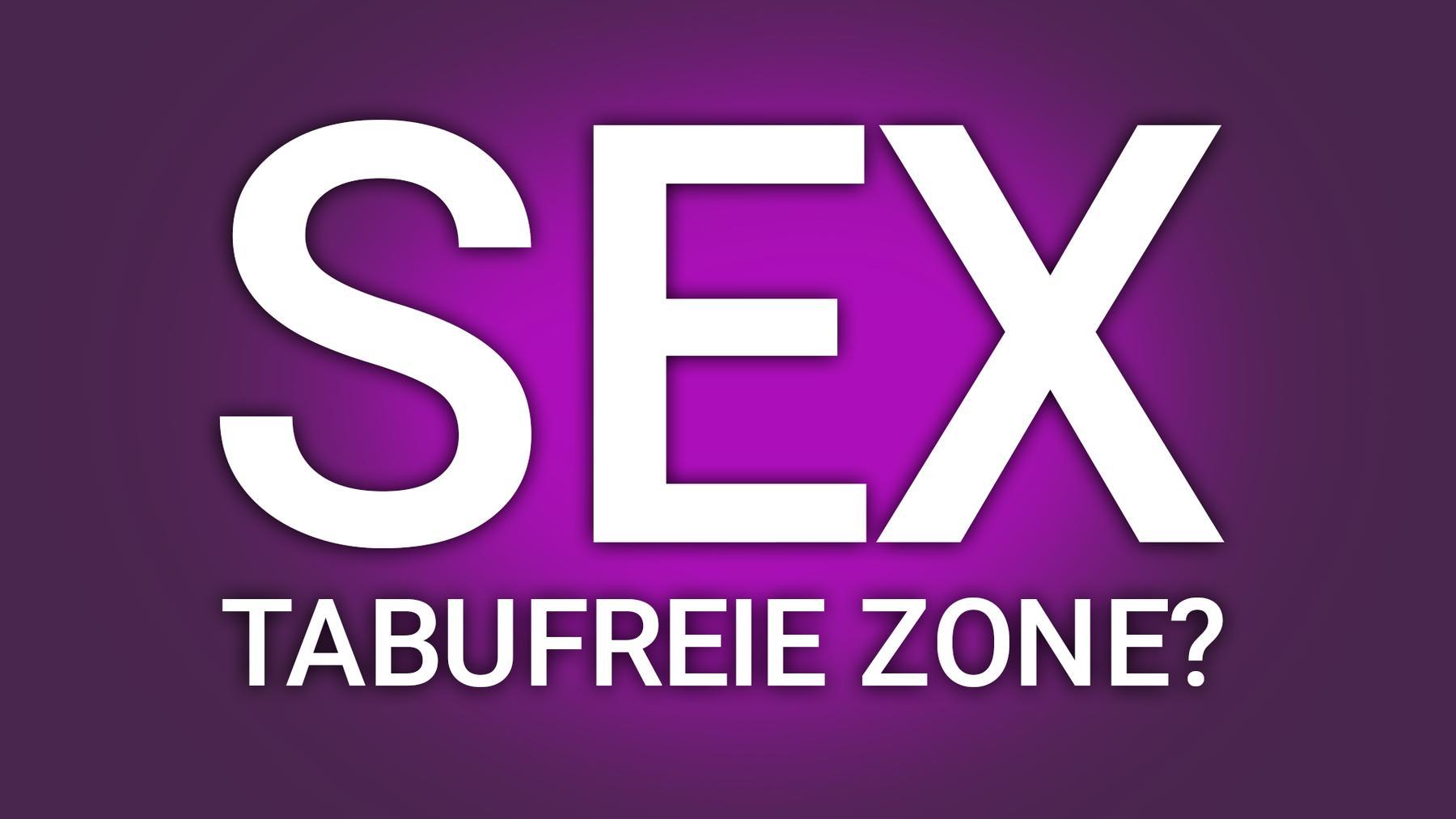 Sex - Tabufreie Zone?