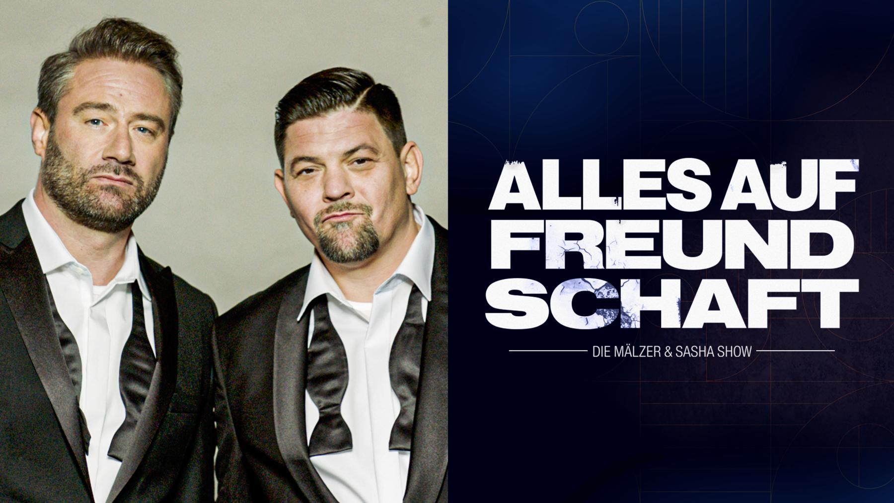 Alles auf Freundschaft - Die Mälzer & Sasha Show