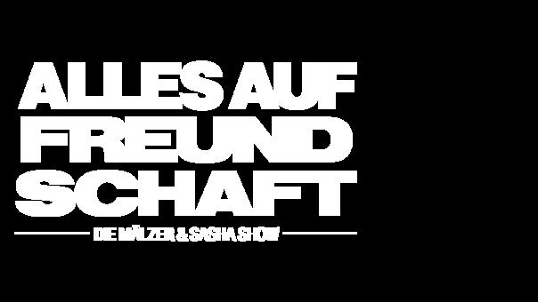 alles-auf-freundschaft-die-maelzer-und-sasha-show