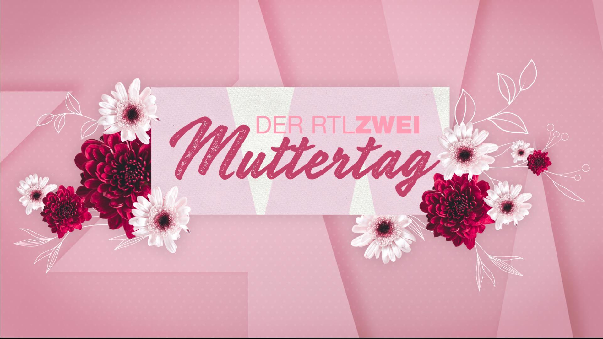 Der RTLZWEI Muttertag