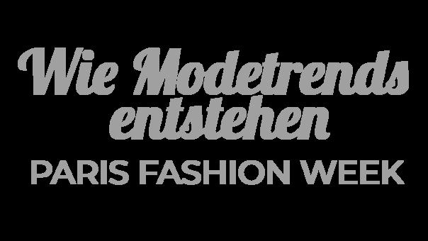 wie-modetrends-entstehen-die-paris-fashion-week